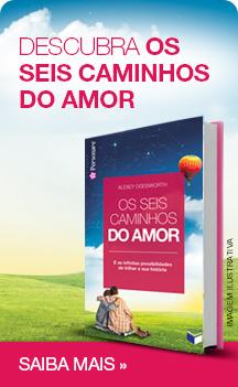 Descubra Os seis caminhos do amor